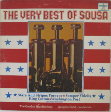 The Gordon Highlanders - The Very Best Of Sousa