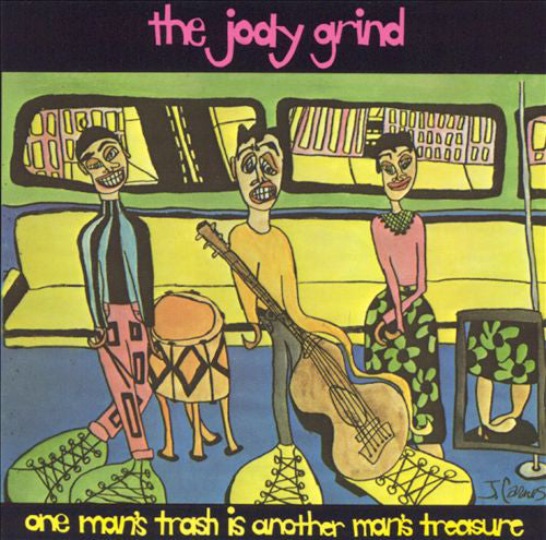 The Jody Grind - One Man's Trash is Another Man's Treasure