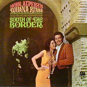 Herb Alpert & The Tijuana Brass - South Of The Border