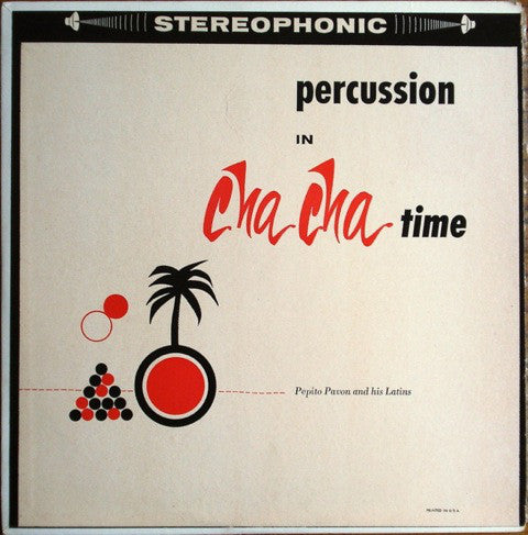 Pepito Pavon Orchestra - Percussion In Cha Cha Time