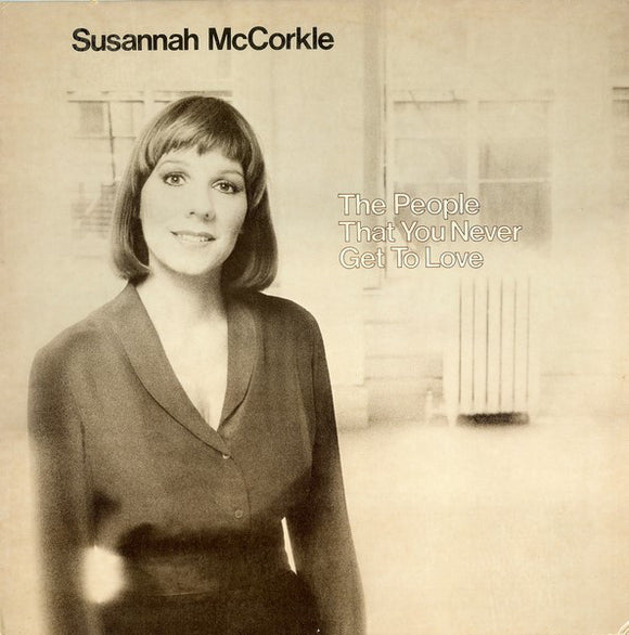 Susannah McCorkle - The People That You Never Get To Love