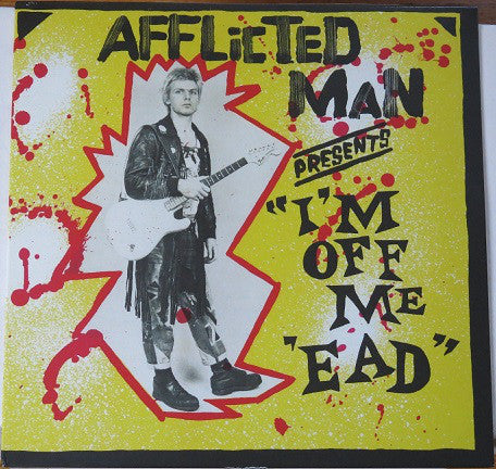 Afflicted Man - I'm Off Me 'Ead