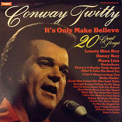 Conway Twitty - It's Only Make Believe - 20 Great Songs