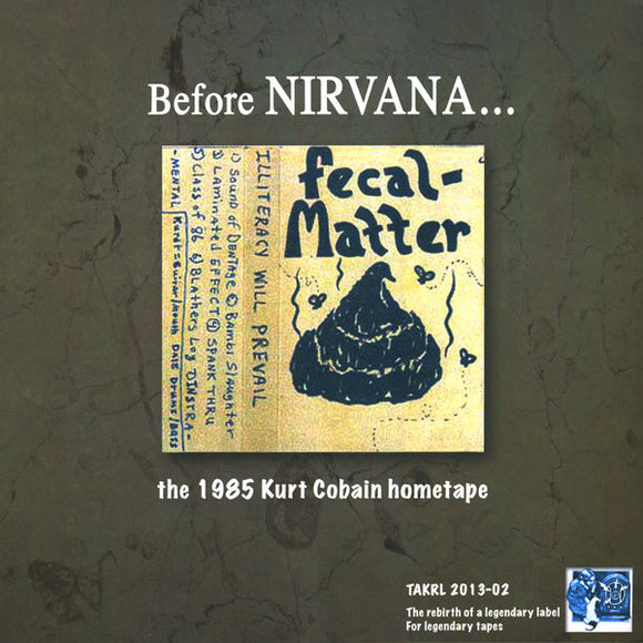 Fecal Matter - Before Nirvana... The 1985 Kurt Cobain Hometape