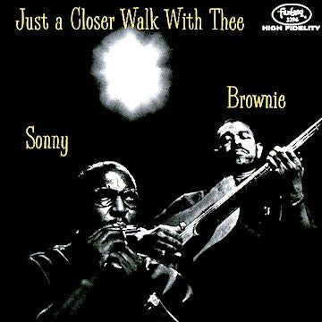 Sonny Terry & Brownie McGhee - Just A Closer Walk With Thee