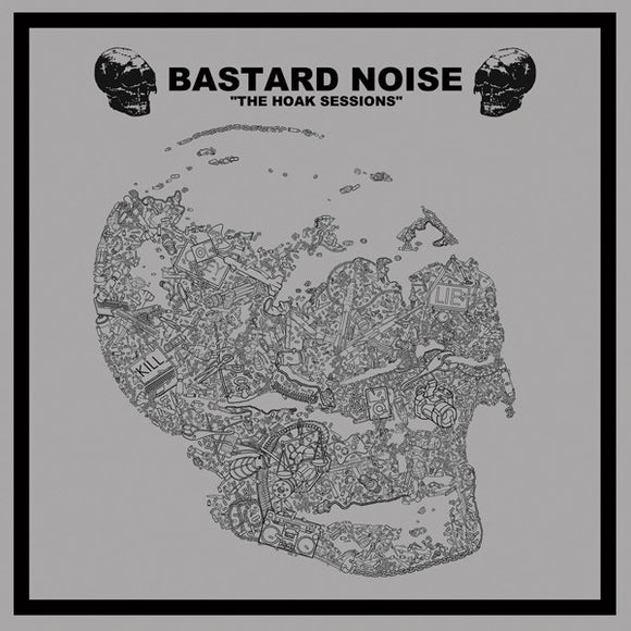 Bastard Noise - The Hoak Sessions