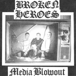 Broken Heroes - Media Blowout