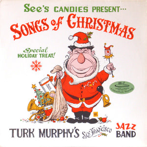 Turk Murphy's San Francisco Jazz Band - Songs Of Christmas