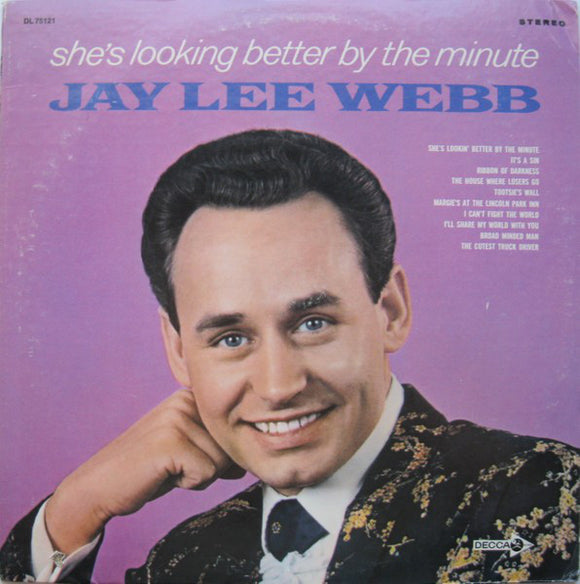 Jay Lee Webb - She's Looking Better By The Minute