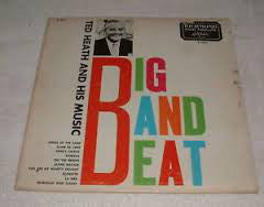 Ted Heath And His Music - Big Band Beat