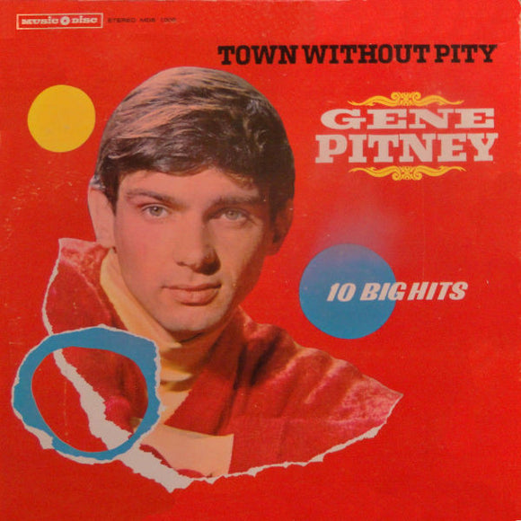 Gene Pitney - Town Without Pity 10 Big Hits
