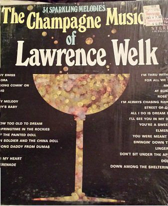 Lawrence Welk - The Champagne Music Of Lawrence Welk