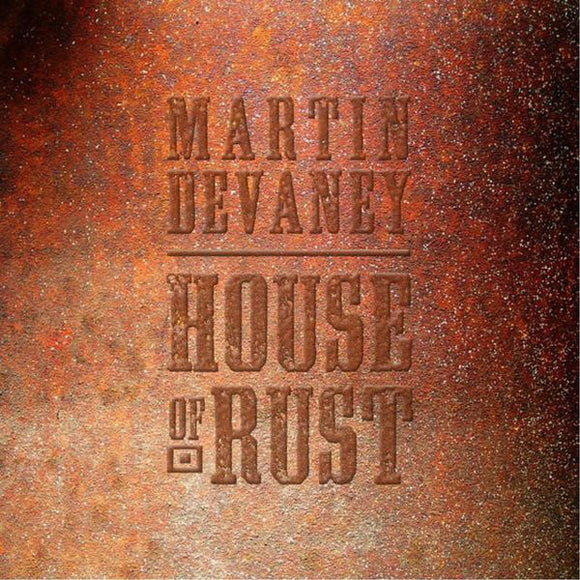 Devaney, Martin - House of Rust
