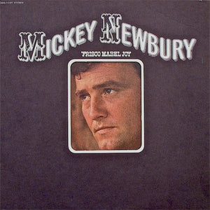 Mickey Newbury - Frisco Mabel Joy