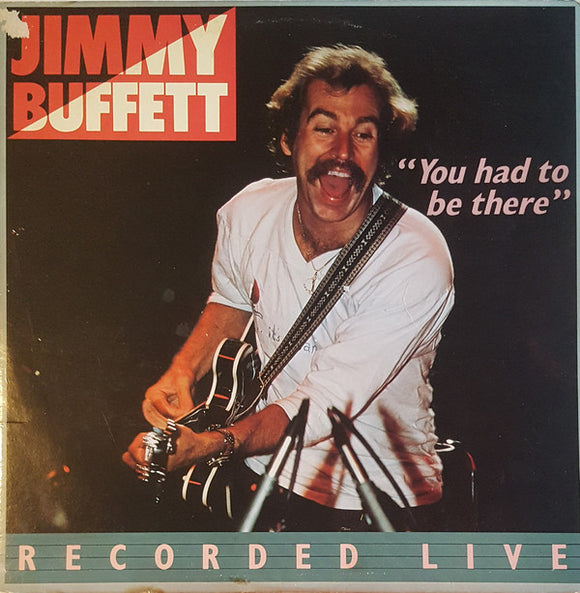 Jimmy Buffett - You Had To Be There