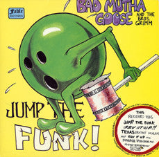 Bad Mutha Goose And The Brothers Grimm - Jump The Funk / Rev It Up