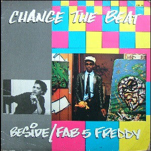 Fab 5 Freddy - Change The Beat