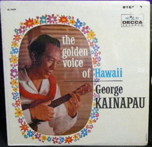 George Kainapau - The Golden Voice Of Hawaii