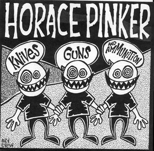 Horace Pinker - Knives, Guns, And Ammunition
