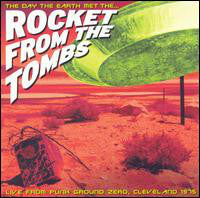 Rocket From The Tombs - The Day The Earth Met...