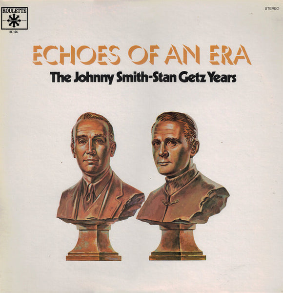 Johnny Smith/Stan Getz - Echoes Of An Era