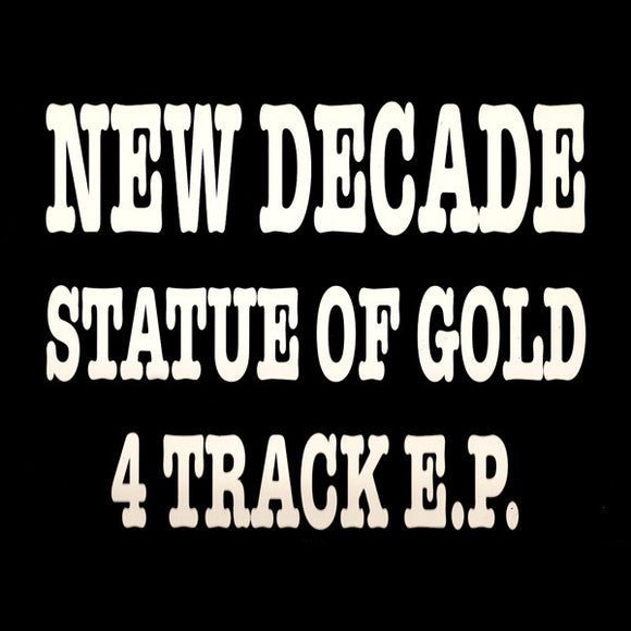 New Decade - Statue Of Gold 4 Track EP