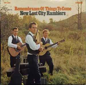 New Lost City Ramblers - Remembrance Of Things To Come
