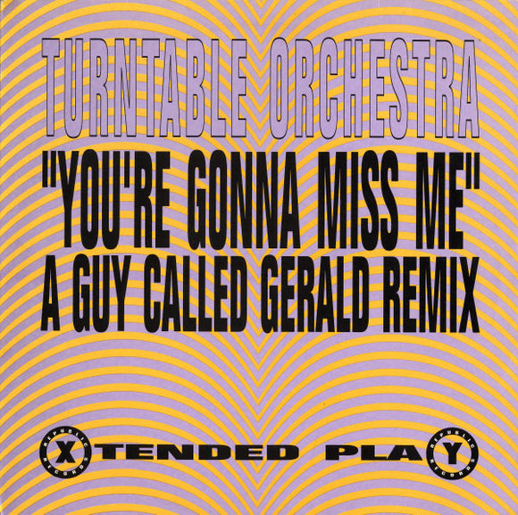 Turntable Orchestra - You're Gonna Miss Me (A Guy Called Gerald Remix)
