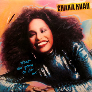 Chaka Khan - What Cha' Gonna Do For Me