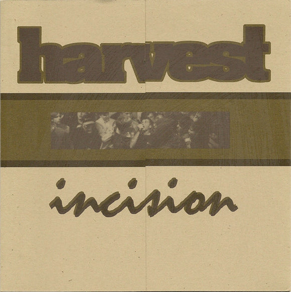 Harvest - Incision