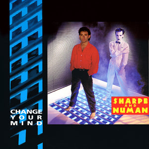 Sharpe & Numan - Change Your Mind