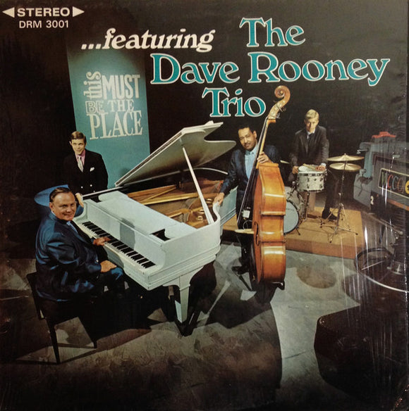 The Dave Rooney Trio - This Must Be The Place ...Featuring The Dave Rooney Trio