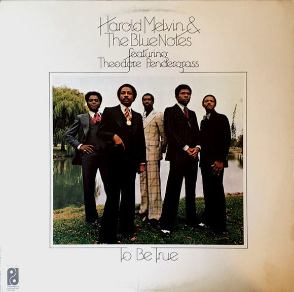 Harold Melvin And The Blue Notes - To Be True