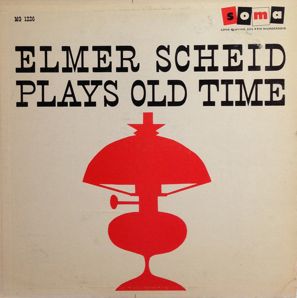Elmer Scheid - Plays Old Time