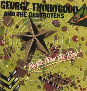 George Thorogood - Better Than The Rest