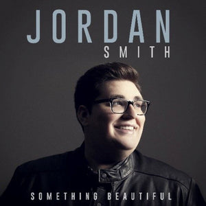 Jordan Smith - Something Beautiful