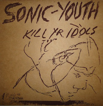 Sonic Youth - Kill Yr. Idols