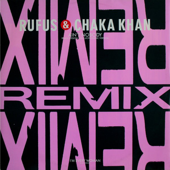 Rufus & Chaka Khan - Ain't Nobody (Remix Version)