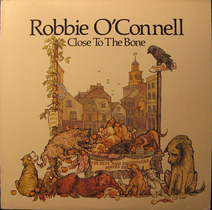 Robbie O'Connell - Close To The Bone