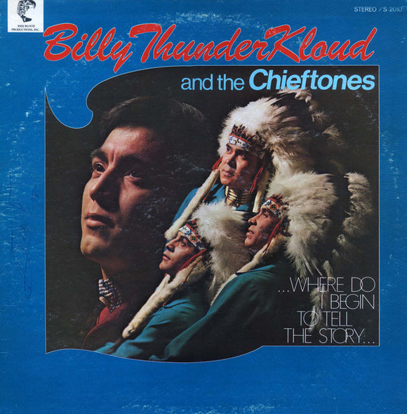 Billy Thunderkloud And The Chieftones - Where Do I Begin To Tell A Story