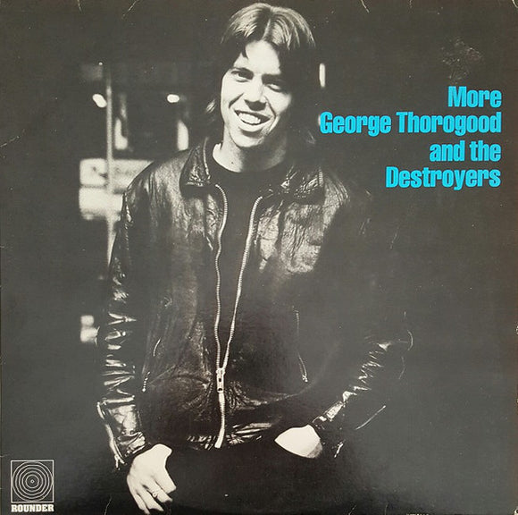 George Thorogood & The Destroyers - More George Thorogood
