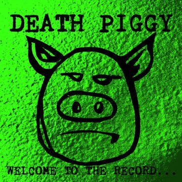 Death Piggy - Welcome To The Record
