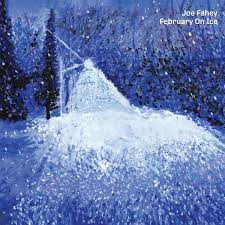 Joe Fahey - February On Ice