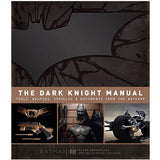 The Dark Knight Manual: Tools, Weapons, Vehicles From The Batcave