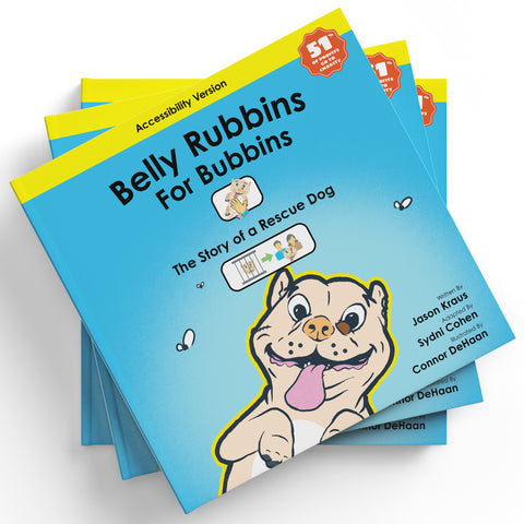 (Accessibility Version) Belly Rubbins For Bubbins- The Story of A Rescue Dog- Paperback