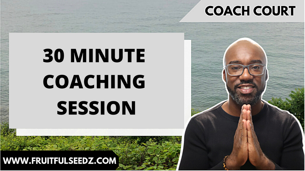 Scheduled 1/2 hr. Coaching Session within 7 days