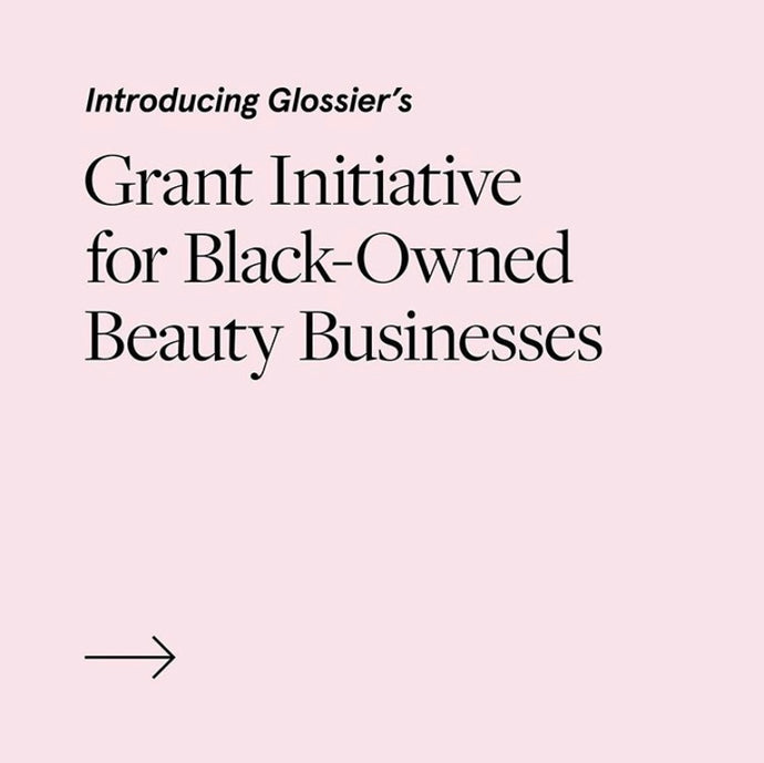 What Glossier Grant Initiative Means to Black Owned Beauty Brands