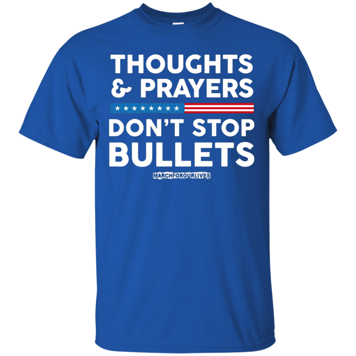 Thoughts And Prayers Don T Stop Bullets Anti Gun T Shirt Hoodie