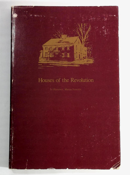 1976 Houses Of The Revolution Hanover Mass. History Genealogy Architecture & Map