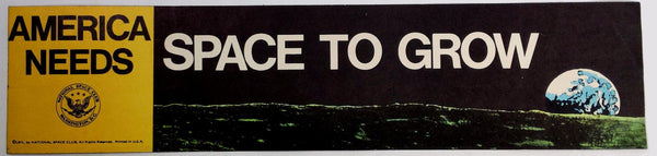Vintage 1971 America Needs SPACE TO GROW National Space Club BUMPER STICKER